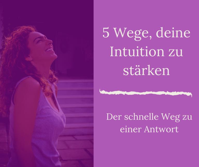 5 Wege deine Intuition zu stärken